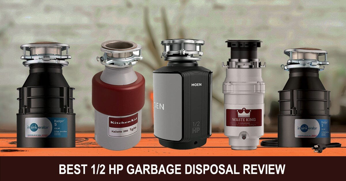 5 Best 1 2 Hp Garbage Disposal Review Ers Guide The