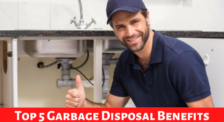 Garbage Disposal Benefits You should Know
